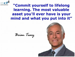 Commit yourself to lifelong learning The most valuable asset - Brian Tracy